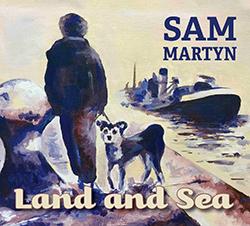 Sam Martyn Land and Sea