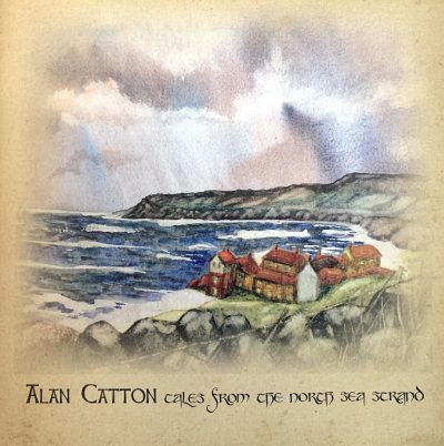 Tales from the North Sea Strand, Alan Catton